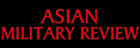Asian Military Review magazine